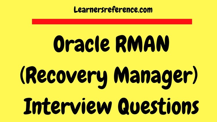 oracle rman  recovery manager  interview questions